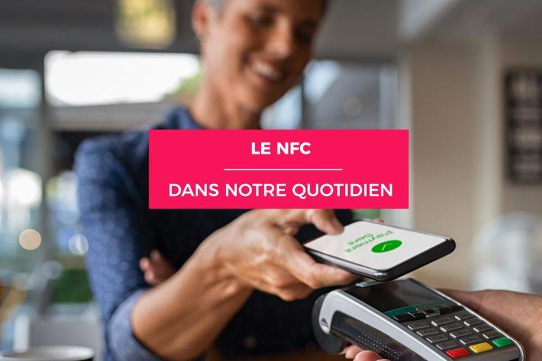 La technologie NFC au cœur de notre quotidien