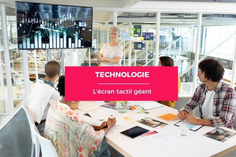 L'avantage de l'écran interactif géant en salle de conférence